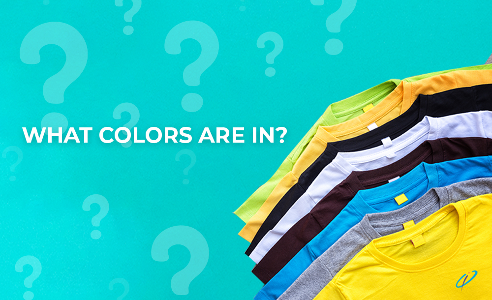 What Colors Are In ?
